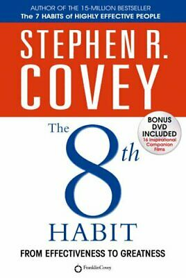 The 8th Habit: From Effectiveness to Greatness by Covey, Stephen R. Hardback The