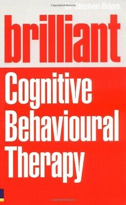 Brilliant Cognitive Behavioural Therapy: How ... by Briers, Dr Stephen Paperback
