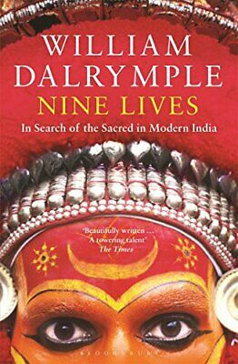 Nine Lives: In Search of the Sacred in Modern In by William Dalrymple 1408801248
