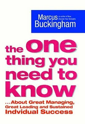 The One Thing You Need to Know: .About Great M... by Buckingham, Marcus Hardback