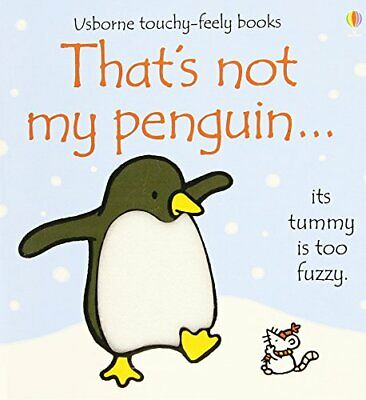 That's Not My Penguin (Usborne Touchy Feely) by Fiona Watt Board book Book The