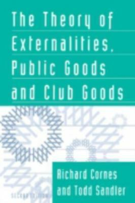 The Theory of Externalities, Public Goods, and Club Goods by Todd Sandler and...