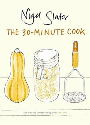 The 30-Minute Cook by Slater, Nigel Paperback Book The Cheap Fast Free Post