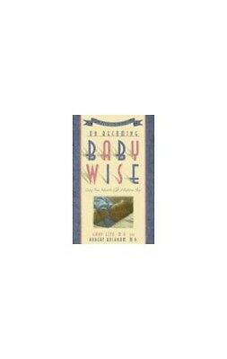 On Becoming Baby Wise: Giving Your Infant the Gift of Nigh... by Bucknam, Robert