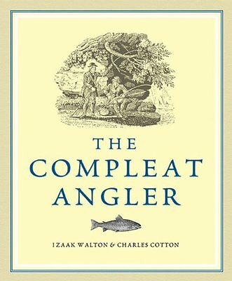 The Compleat Angler By Izaak Walton,Charles Cotton