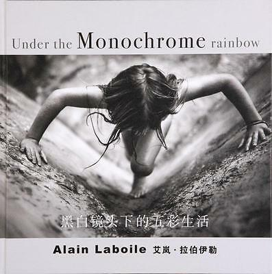 """""""under The Monochrome Rainbow"""" By Alain Laboile / Book In English And Chinese"""