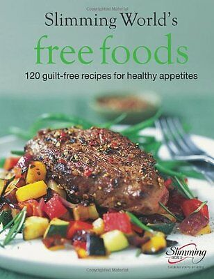 Slimming World Free Foods: 120 guilt-free recipes for healthy appetites By Slim