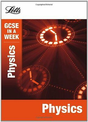 Letts GCSE in a Week Revision Guides - Physics By Caroline Reynolds, Dan Foulde
