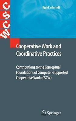 Cooperative Work and Coordinative Practices : Contributions to the Conceptual...