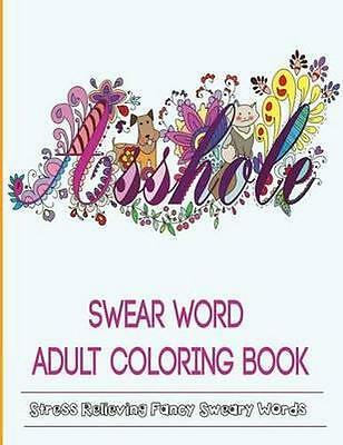 NEW Swear Word Coloring Book By Adult Coloring Books Paperback Free Shipping