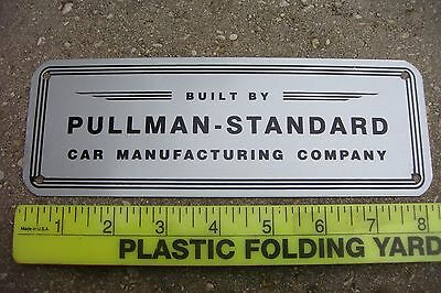 NOS Authentic Built by Pullman - Standard Sign Car Manufacturing Company Sign