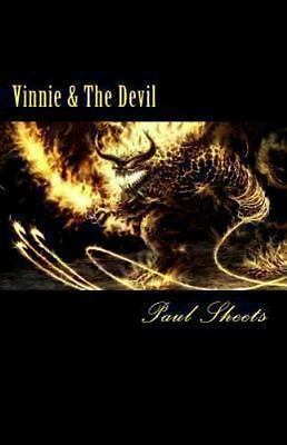 Vinnie and the Devil : The Mob Collector Gets Collected by Paul Sheets (2013,...