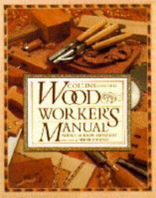 Collins Complete Woodworker's Manual by Day, David Hardback Book The Cheap Fast