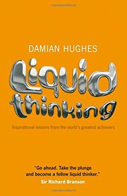 Liquid Thinking: Inspirational Lessons from the W... by Hughes, Damian Paperback