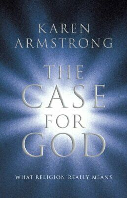 The Case for God: What religion really means by Armstrong, Karen Hardback Book