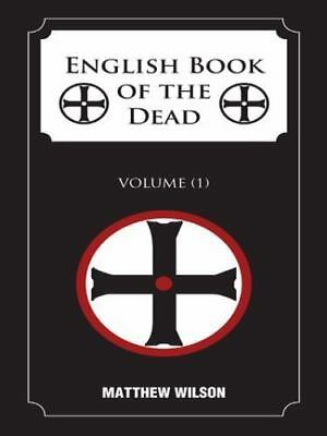 English Book of the Dead : Volume (1) by Matthew Wilson (2014, Paperback)