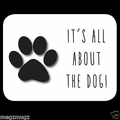 Funny Fridge Magnet It's All About the Dog! #2great Birthday Christmas gift idea