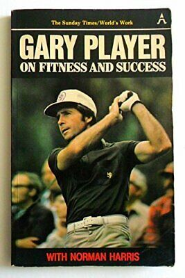 Gary Player on Fitness and Success by Harris, Norman Paperback Book The Cheap