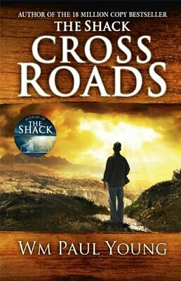 Cross Roads: What if you could go back and put thin by Wm. Paul Young 1444745972