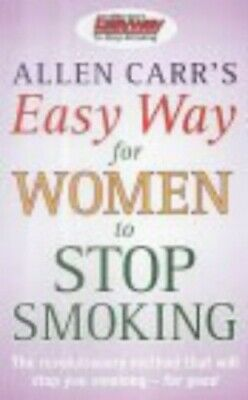 Allen Carr's Easy Way for Women to Stop Smoking by Carr, Allen Paperback Book