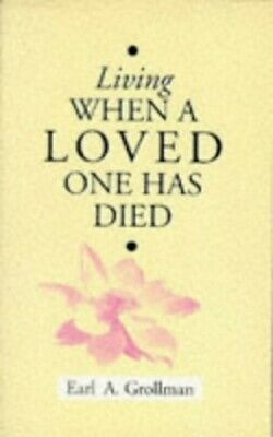 Living When a Loved One Has Died by Grollman, Earl A. Paperback Book The Cheap