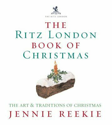 The London Ritz Book Of Christmas by Reekie, Jennie Hardback Book The Cheap Fast