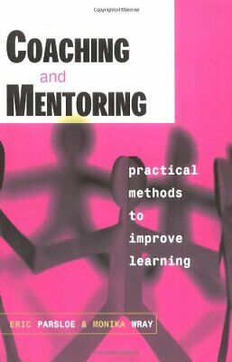 Coaching and Mentoring: Practical Methods to Impro... by Parsloe, Eric Paperback