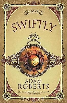 Swiftly: A Novel by Adam Roberts (Paperback) New Book