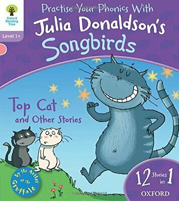 Oxford Reading Tree Songbirds: Level 1+. Top Cat and Othe... by Donaldson, Julia