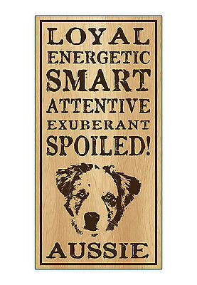 Wood Dog Breed Personality Sign - Spoiled Aussie (Australian Shepherd)