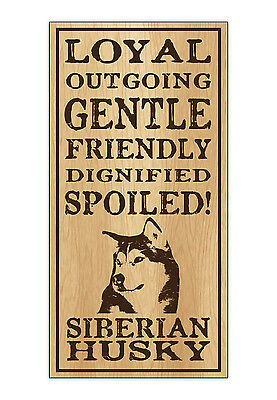 Wood Dog Breed Personality Sign - Spoiled Siberian Husky - Home, Office, Gift