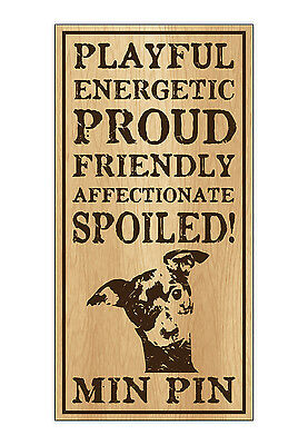 Wood Dog Breed Personality Sign - Spoiled Min Pin (Miniature Pinscher)