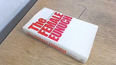 The Female Eunuch (Hardcover) by Greer, Dr. Germaine Hardback Book The Cheap