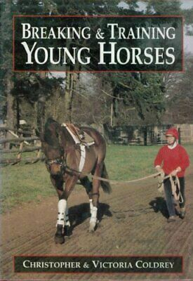 Breaking and Training Young Horses by Coldrey, Victoria Hardback Book The Cheap