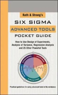 Rath and Strong's Six Sigma Advanced Tools Pocket Guide: How to Use Design of...