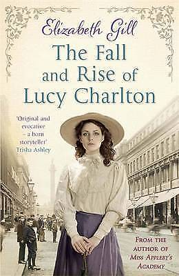 The Fall and Rise of Lucy Charlton by Elizabeth Gill, New Book (Paperback, 2014)
