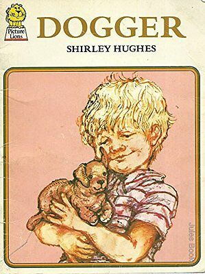 Dogger (Picture Lions), Hughes, Shirley Paperback Book The Cheap Fast Free Post