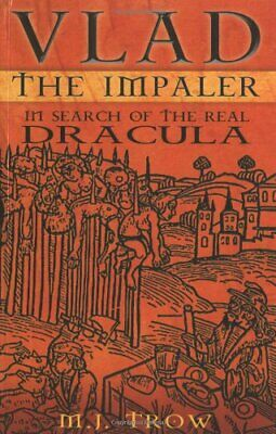 Vlad the Impaler: In Search of the Real Dracula by M.J. Trow Paperback Book The