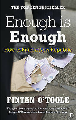 Enough is Enough: How to Build a New Republic by Fintan O'Toole (Paperback, 2...