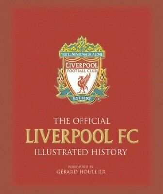 The Official Liverpool FC Illustrated History by Done, Stephen Paperback Book