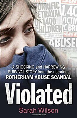 Violated: A Shocking and Harrowing Survival Story from the N... by Wilson, Sarah