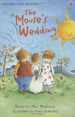 The Mouse's Wedding (Usborne First Reading: Leve... by MacKinnon, Mairi Hardback