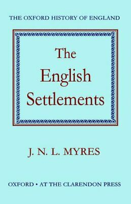 The English Settlements (Oxford History of England) by J. N. L. Myres Hardback
