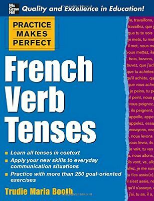 Practice Makes Perfect: French Verb Tenses (Practi... by Booth, Trudie Paperback
