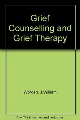 Grief Counselling and Grief Therapy by Worden, J. William Paperback Book The