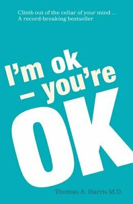 I'm Ok, You're Ok by Harris M.D., Thomas A. Paperback Book The Cheap Fast Free