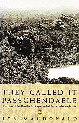 They Called it Passchendaele: The Story of the Ba... by MacDonald, Lyn Paperback