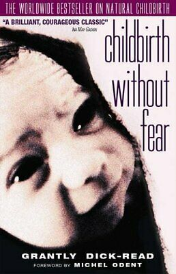 Childbirth without Fear: The Principles and Practic... by Michel Odent Paperback