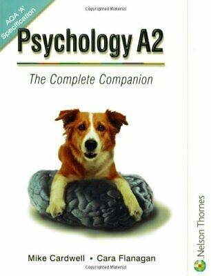 Psychology A2: The Complete Companion for AQA: The C by Cara Flanagan 0748773444