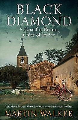 Black Diamond: A Bruno Courreges Investigation by Martin Walker New Book